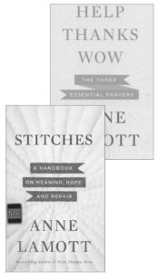 "Anne Lamott's ""Stitches"" and ""Help Pray Wow"""