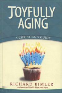 Richard Bimler's Joyfully Aging
